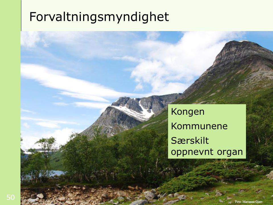 50 Forvaltningsmyndighet Foto: Marianne Gjørv Kongen Kommunene Særskilt oppnevnt organ