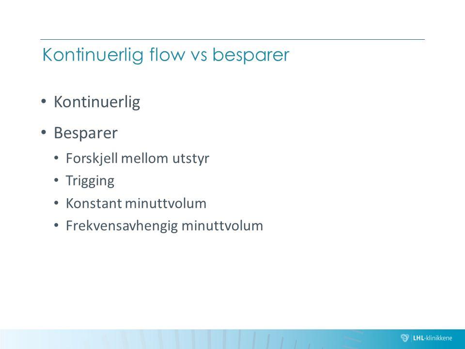 Kontinuerlig flow vs besparer Kontinuerlig Besparer Forskjell mellom utstyr Trigging Konstant minuttvolum Frekvensavhengig minuttvolum