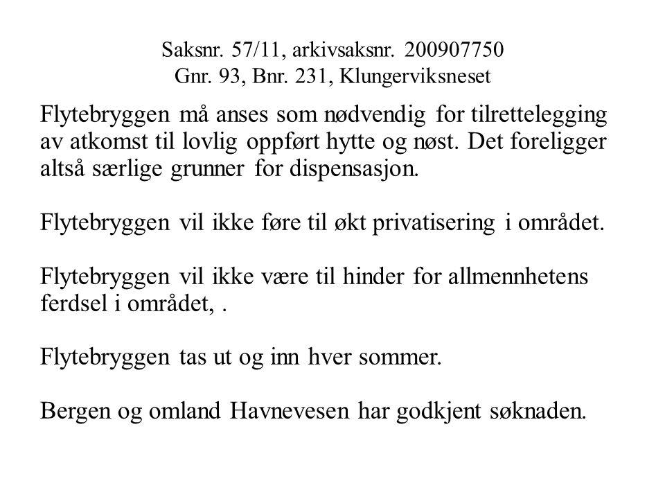 Saksnr. 57/11, arkivsaksnr. 200907750 Gnr. 93, Bnr.