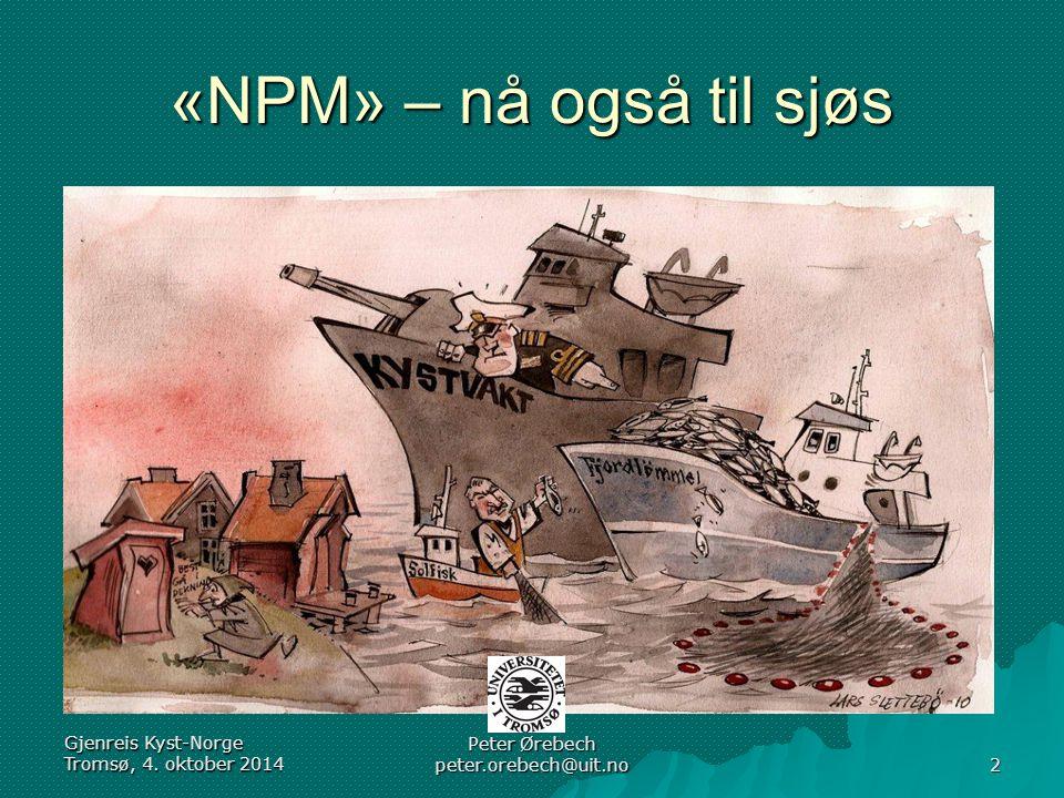 «NPM» – nå også til sjøs Gjenreis Kyst-Norge Tromsø, 4.