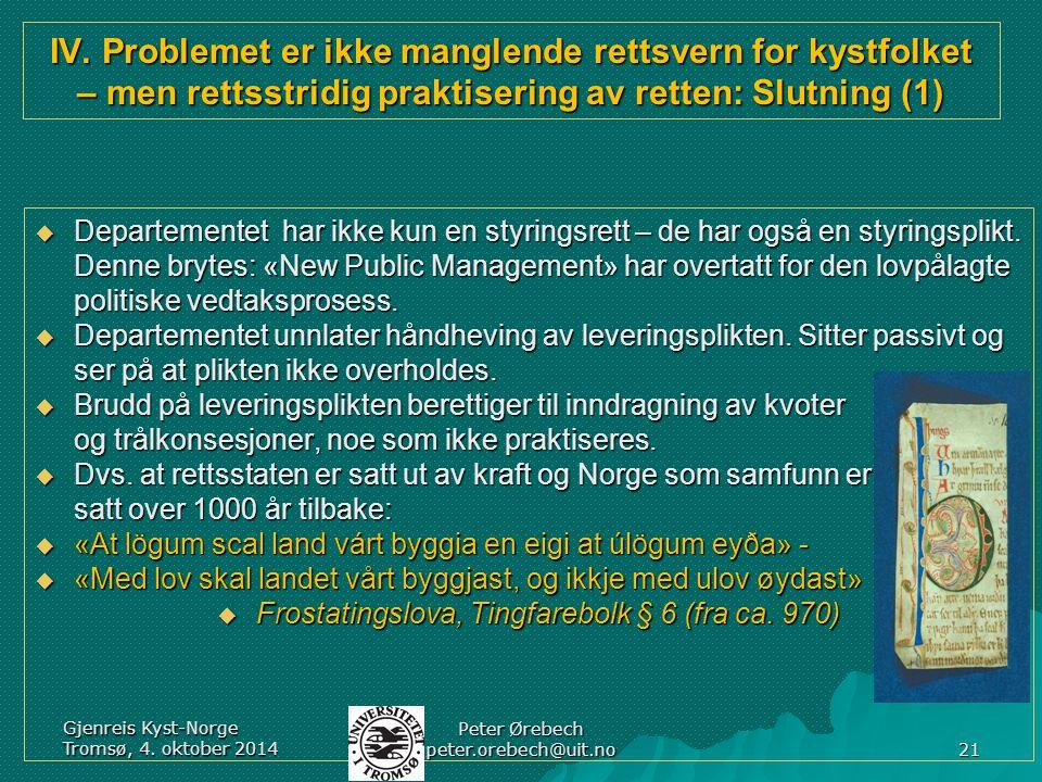 IV. Problemet er ikke manglende rettsvern for kystfolket – men rettsstridig praktisering av retten: Slutning (1) IV. Problemet er ikke manglende retts
