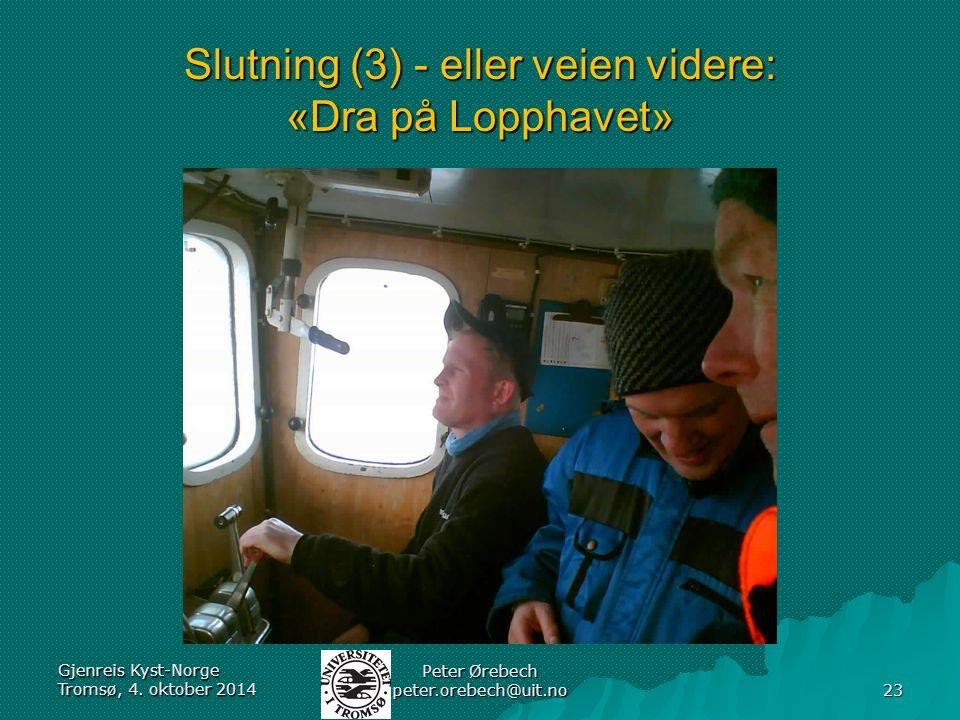 Slutning (3) - eller veien videre: «Dra på Lopphavet» Gjenreis Kyst-Norge Tromsø, 4.