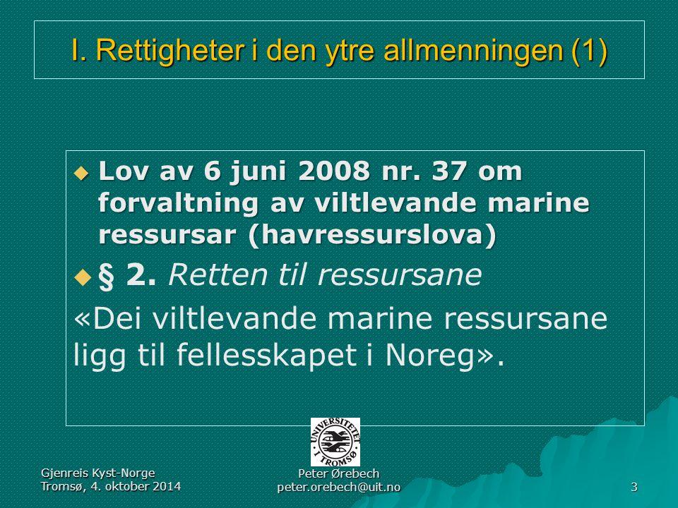 I.Rettigheter i den ytre allmenningen (2) Gjenreis Kyst-Norge Tromsø, 4.