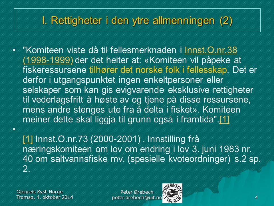 I. Rettigheter i den ytre allmenningen (2) Gjenreis Kyst-Norge Tromsø, 4.