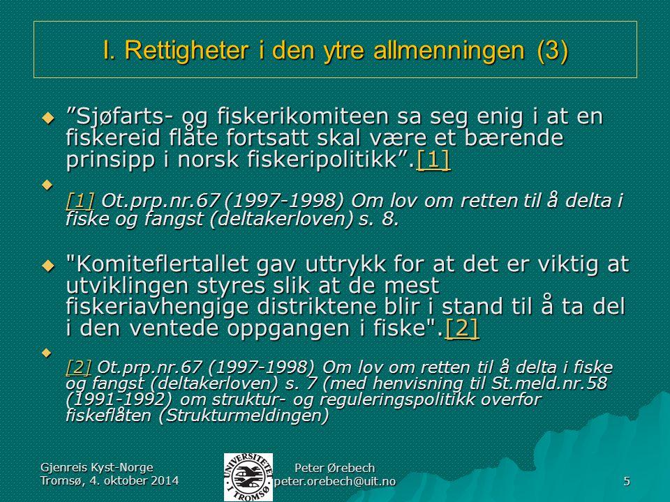"""I. Rettigheter i den ytre allmenningen (3)  """"Sjøfarts- og fiskerikomiteen sa seg enig i at en fiskereid flåte fortsatt skal være et bærende prinsipp"""