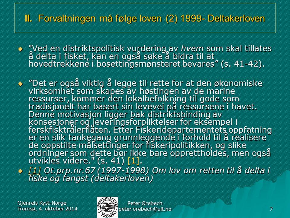 II. Forvaltningen må følge loven (2) 1999- Deltakerloven 