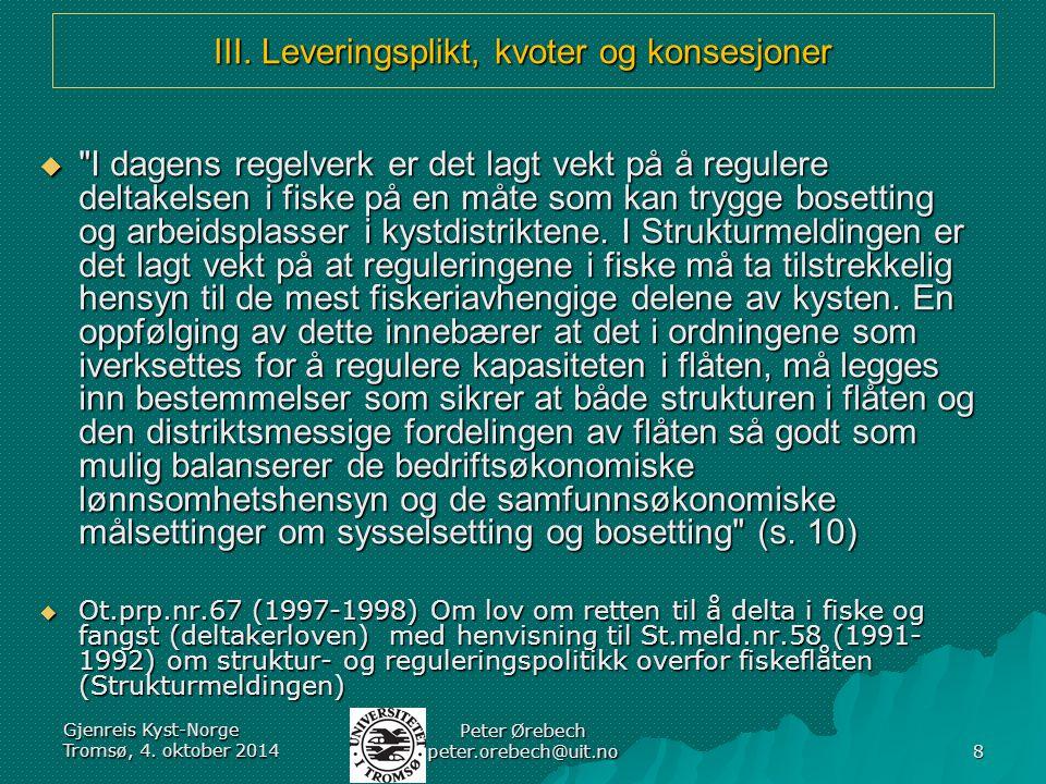 III.Leveringsplikt, kvoter og konsesjoner: Bortfall.