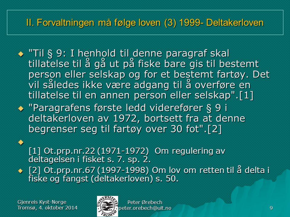II. Forvaltningen må følge loven (3) 1999- Deltakerloven 