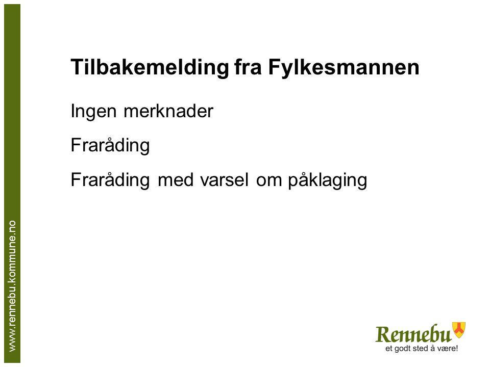 www.rennebu.kommune.no Tilbakemelding fra Fylkesmannen Ingen merknader Fraråding Fraråding med varsel om påklaging