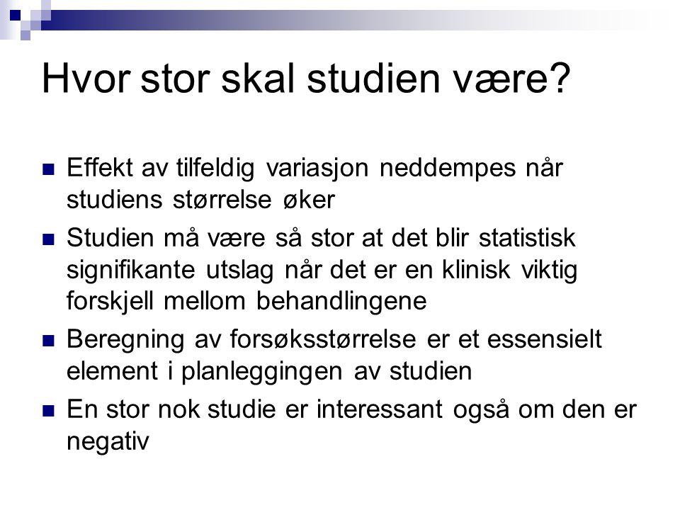 Hvor stor skal studien være.