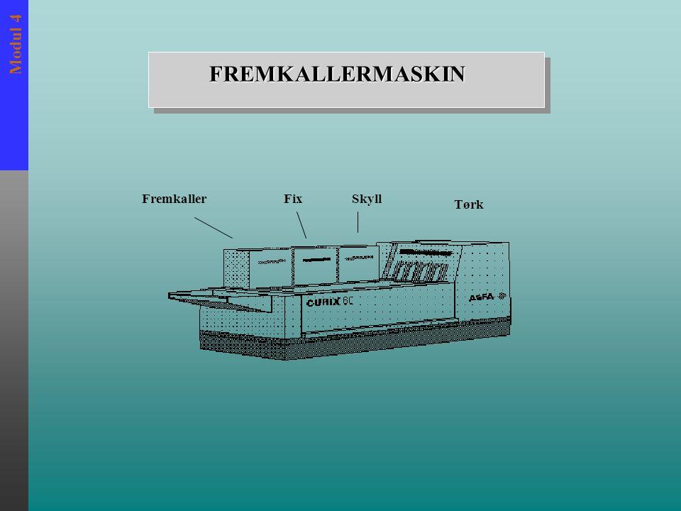 Modul 4 FREMKALLERMASKIN FremkallerFixSkyll Tørk