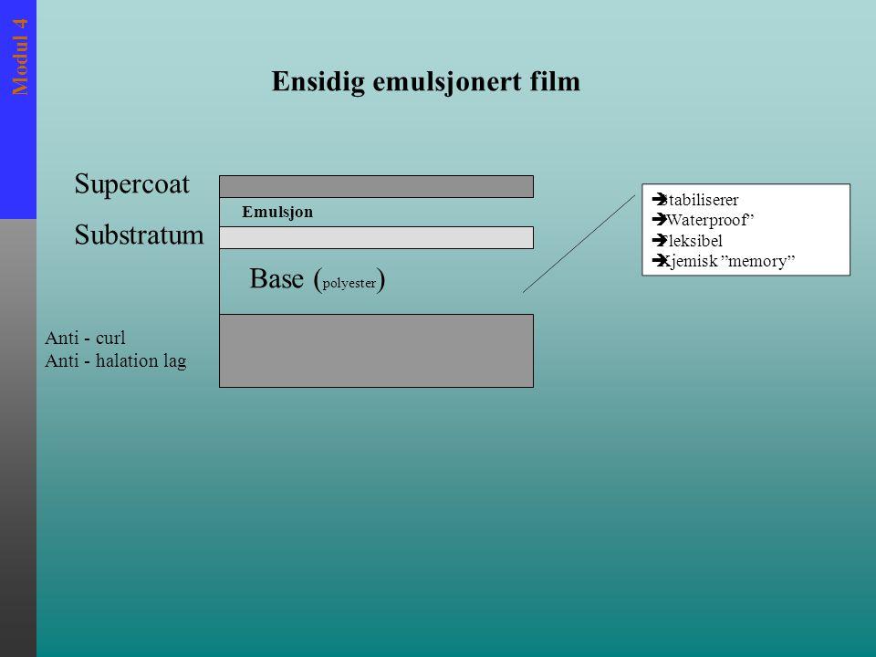 Modul 4 Ensidig emulsjonert film Supercoat Substratum Emulsjon Anti - curl Anti - halation lag Base ( polyester )  Stabiliserer  Waterproof  Fleksibel  Kjemisk memory