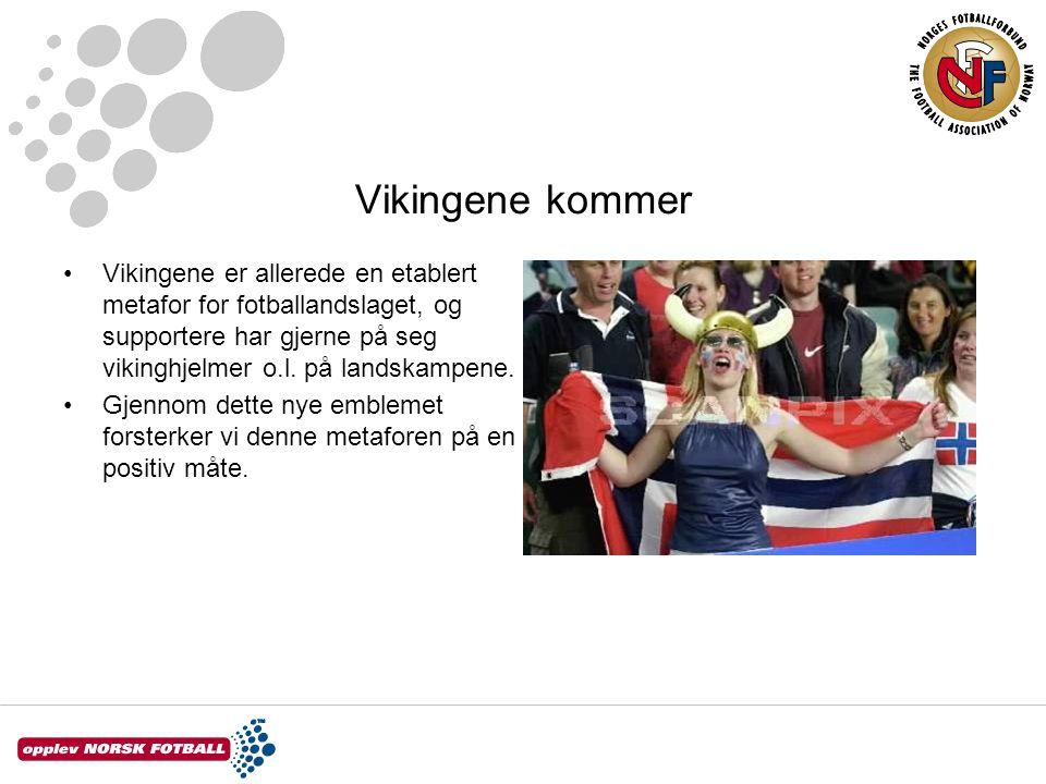 Vikingene kommer Vikingene er allerede en etablert metafor for fotballandslaget, og supportere har gjerne på seg vikinghjelmer o.l. på landskampene. G