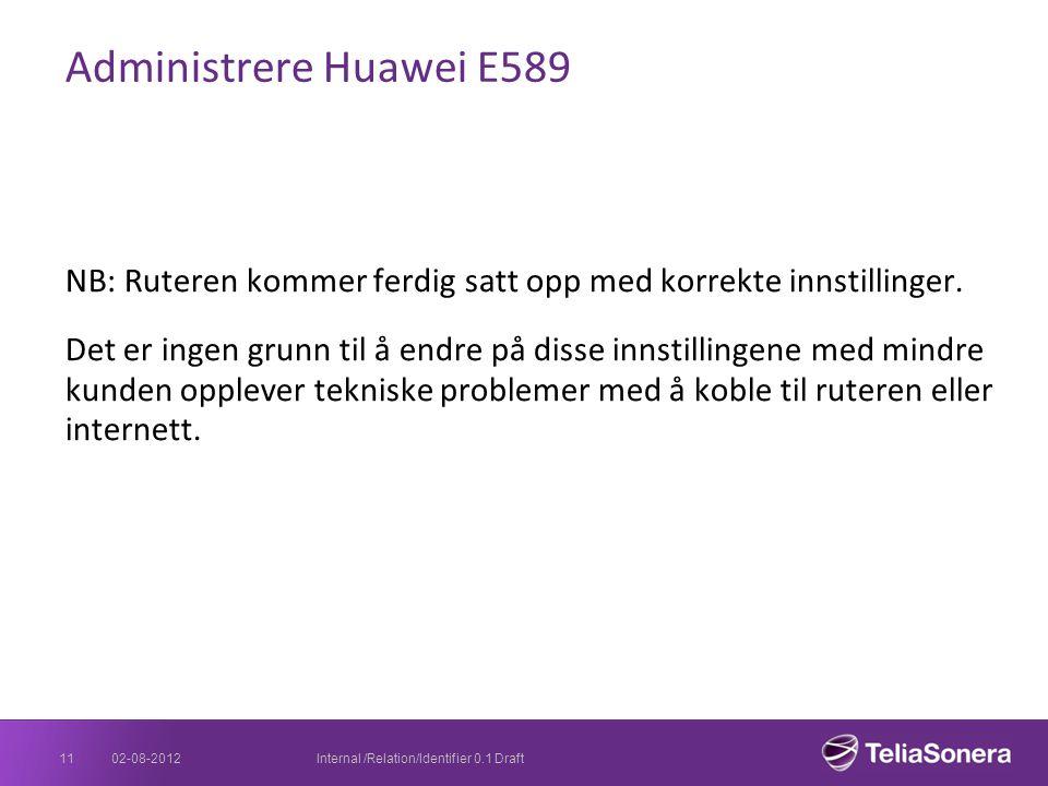 Administrere Huawei E589 NB: Ruteren kommer ferdig satt opp med korrekte innstillinger. Det er ingen grunn til å endre på disse innstillingene med min