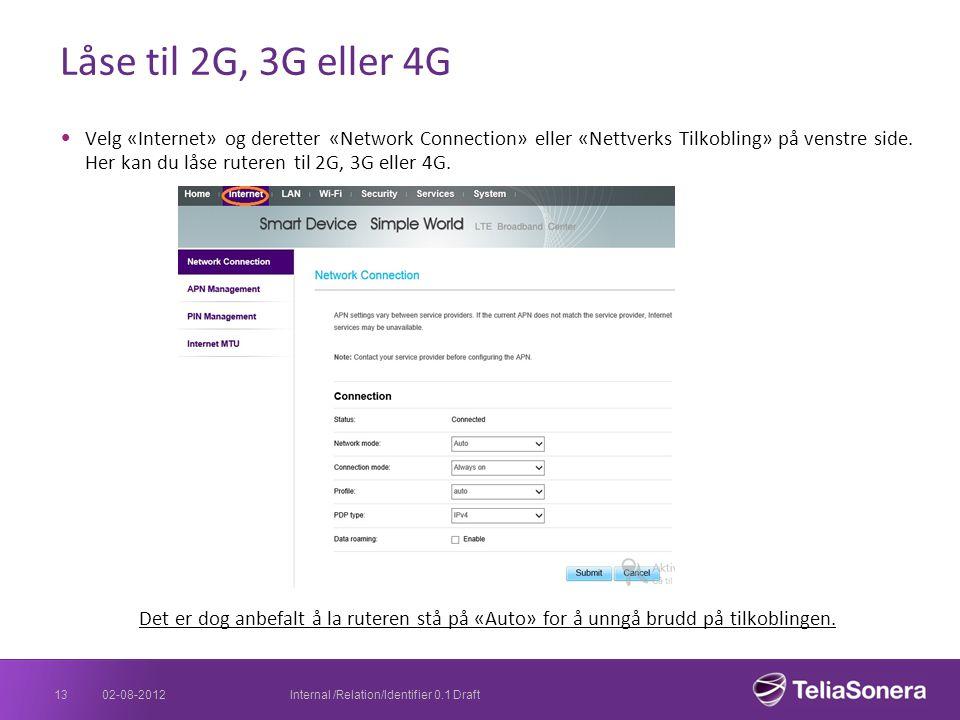 Låse til 2G, 3G eller 4G Velg «Internet» og deretter «Network Connection» eller «Nettverks Tilkobling» på venstre side. Her kan du låse ruteren til 2G