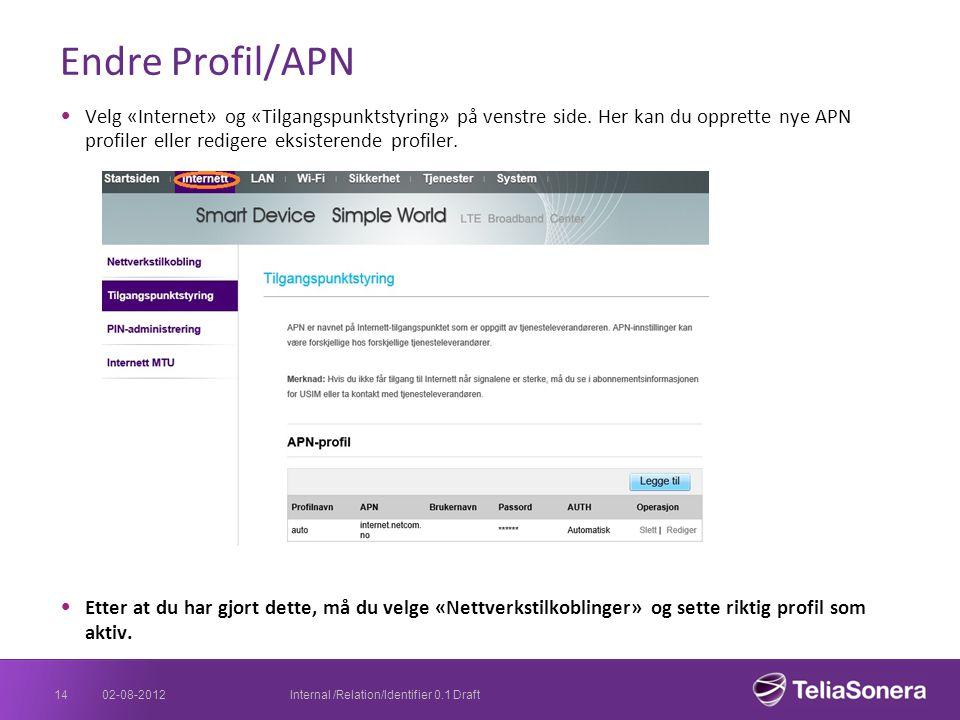 Endre Profil/APN Velg «Internet» og «Tilgangspunktstyring» på venstre side. Her kan du opprette nye APN profiler eller redigere eksisterende profiler.