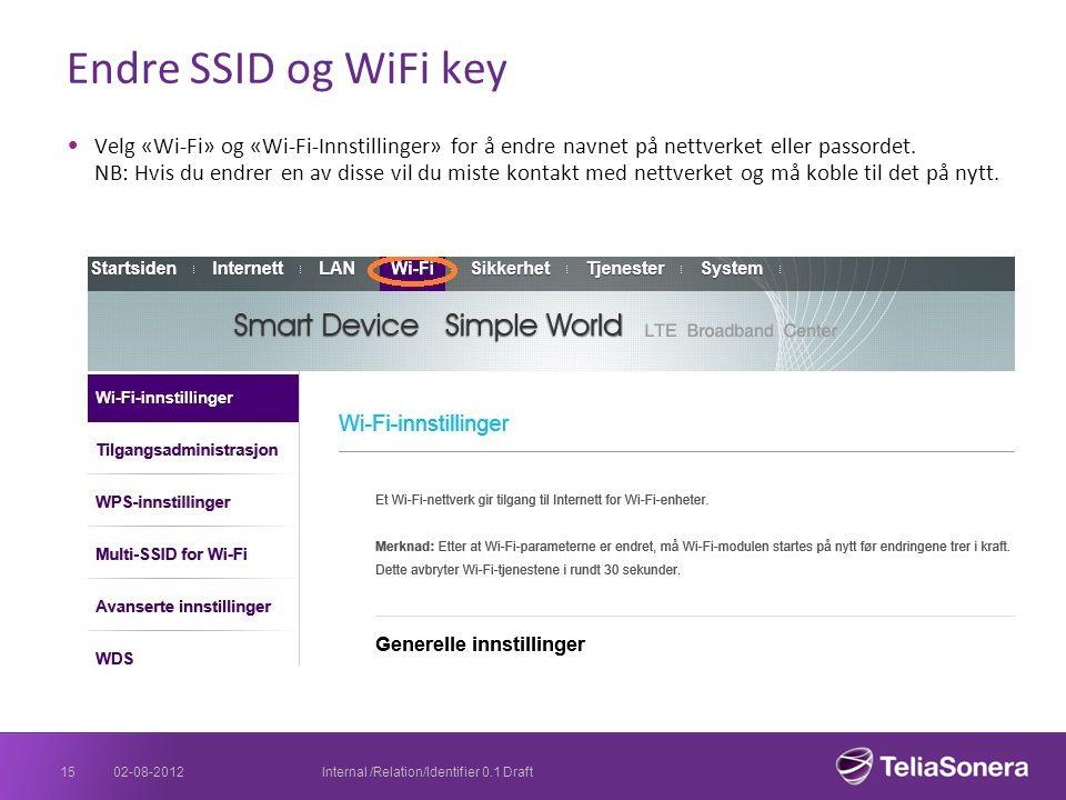 Endre SSID og WiFi key Velg «Wi-Fi» og «Wi-Fi-Innstillinger» for å endre navnet på nettverket eller passordet. NB: Hvis du endrer en av disse vil du m
