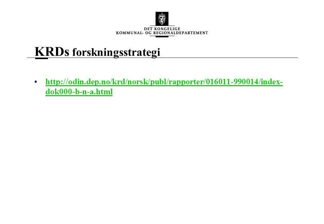 KRDs forskningsstrategi http://odin.dep.no/krd/norsk/publ/rapporter/016011-990014/index- dok000-b-n-a.htmlhttp://odin.dep.no/krd/norsk/publ/rapporter/016011-990014/index- dok000-b-n-a.html