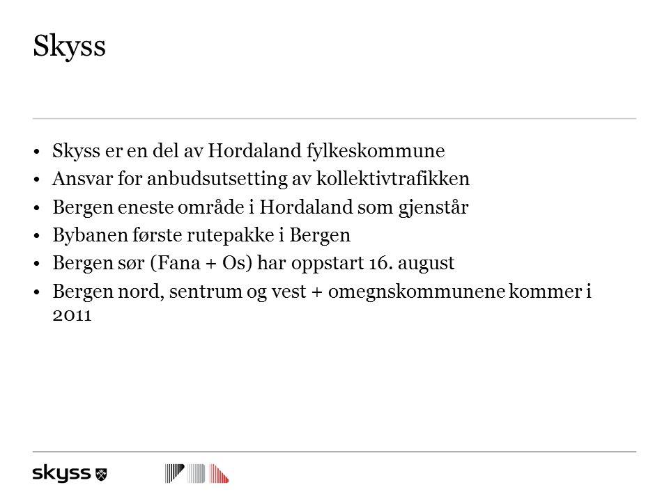 Skyss Skyss er en del av Hordaland fylkeskommune Ansvar for anbudsutsetting av kollektivtrafikken Bergen eneste område i Hordaland som gjenstår Bybanen første rutepakke i Bergen Bergen sør (Fana + Os) har oppstart 16.