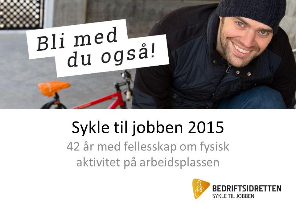 Sykle til jobben 2015 42 år med fellesskap om fysisk aktivitet på arbeidsplassen