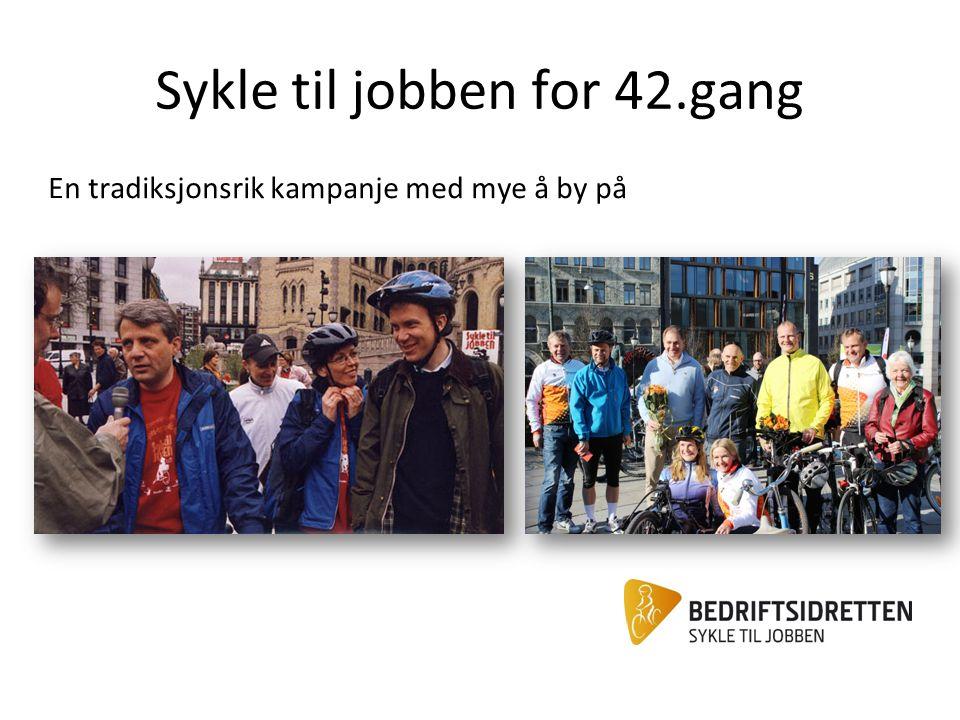 Et godt kjent konsept som samler mange uansett form, alder eller bakgrunn 88 % kjennskap blant ikke-deltakere til Sykle til jobben (2014) 42 år med tradisjoner Lavterskel.