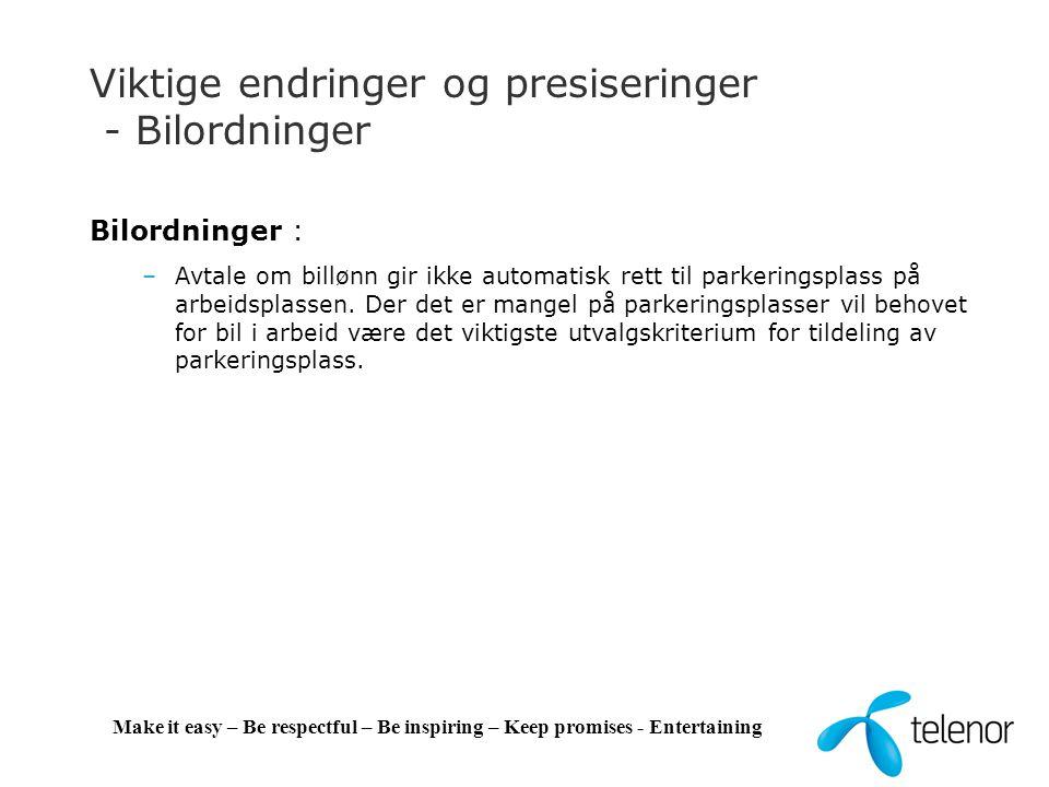 Viktige endringer og presiseringer - Bilordninger Bilordninger : –Avtale om billønn gir ikke automatisk rett til parkeringsplass på arbeidsplassen. De