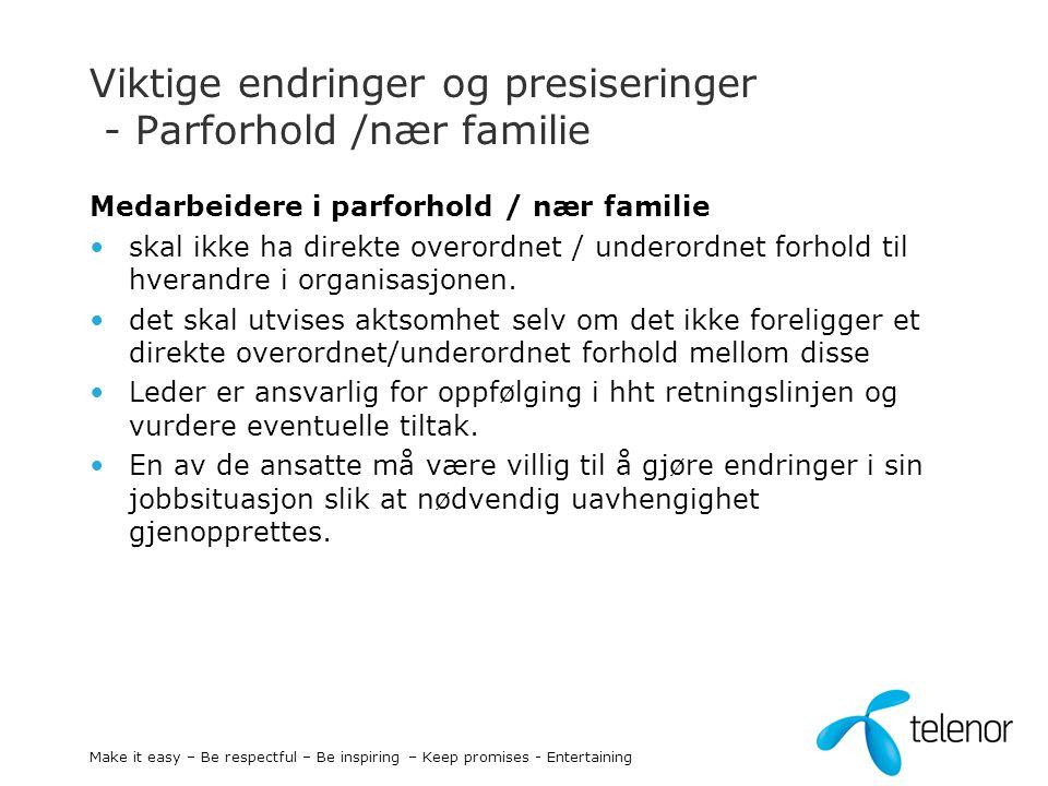 Viktige endringer og presiseringer - Parforhold /nær familie Medarbeidere i parforhold / nær familie skal ikke ha direkte overordnet / underordnet for