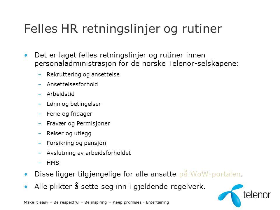 Felles HR retningslinjer og rutiner Det er laget felles retningslinjer og rutiner innen personaladministrasjon for de norske Telenor-selskapene: –Rekr