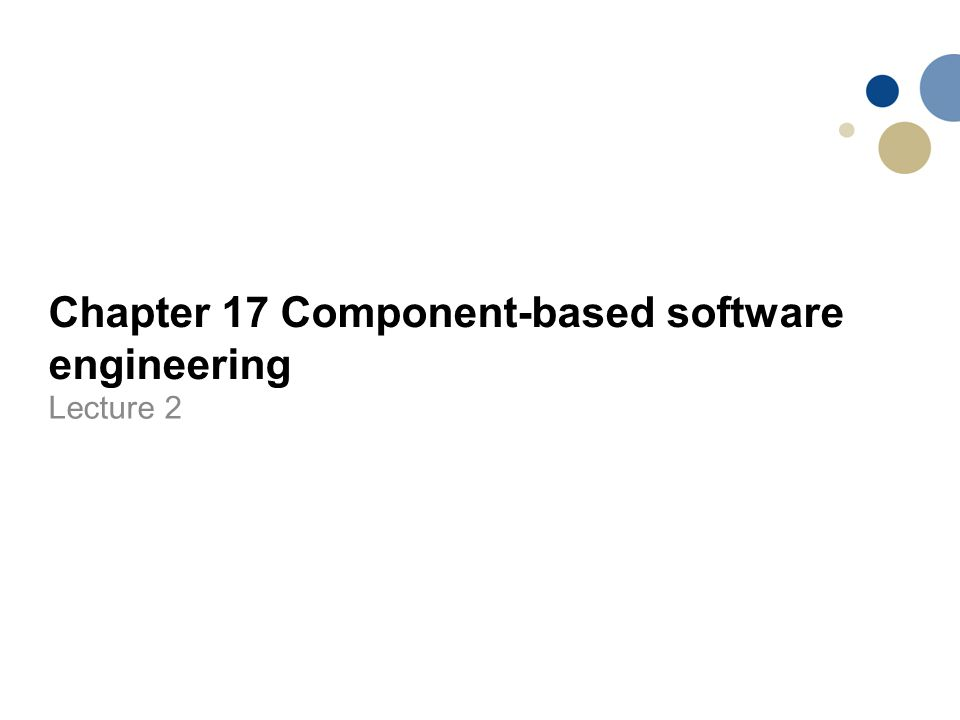 Chapter 17 Component-based software engineering Lecture 2