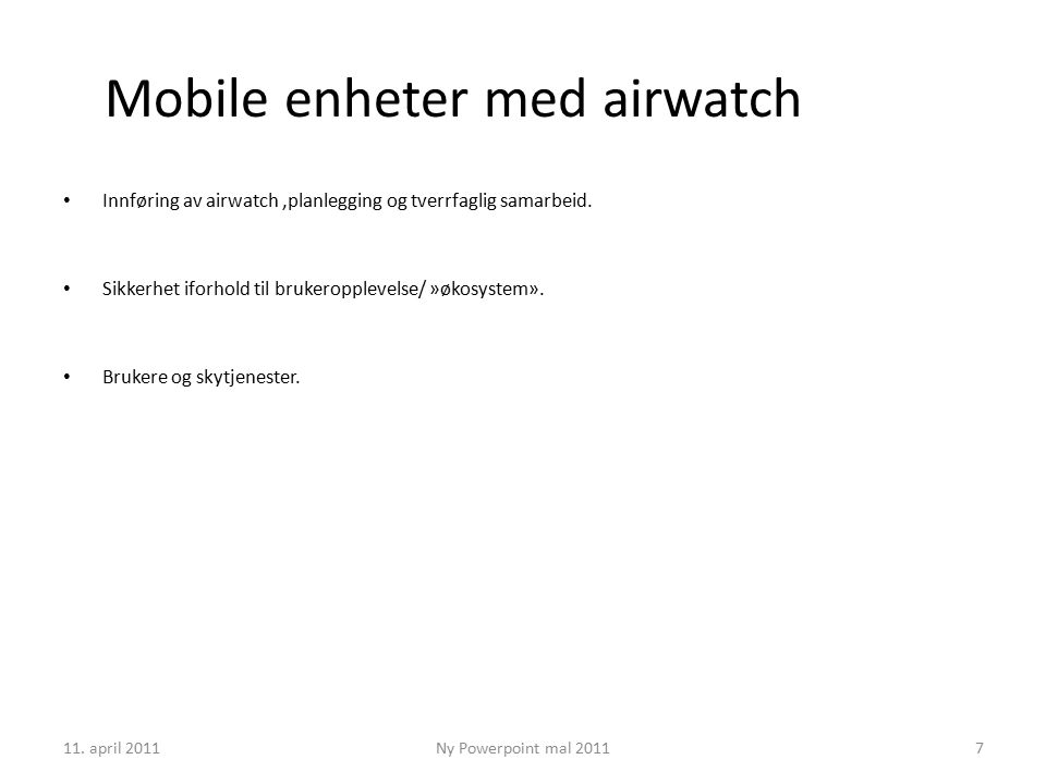 Mobile enheter med airwatch Innføring av airwatch,planlegging og tverrfaglig samarbeid.