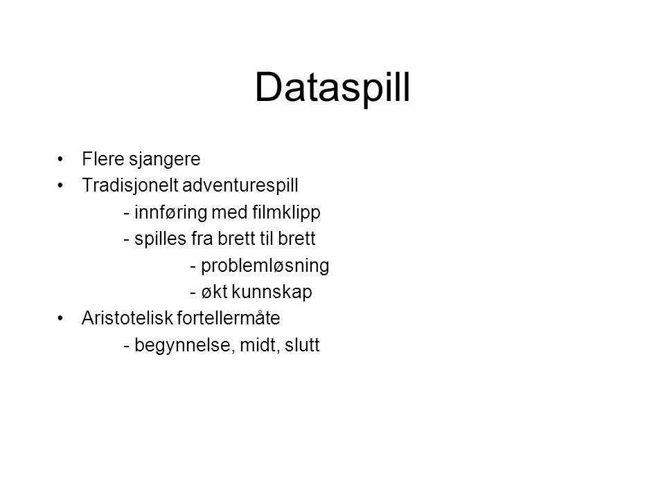 Dataspill Flere sjangere Tradisjonelt adventurespill - innføring med filmklipp - spilles fra brett til brett - problemløsning - økt kunnskap Aristotel