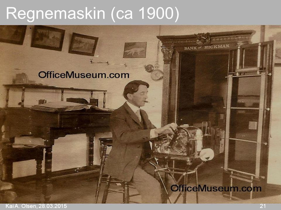 Kai A. Olsen, 28.03.2015 21 Regnemaskin (ca 1900)