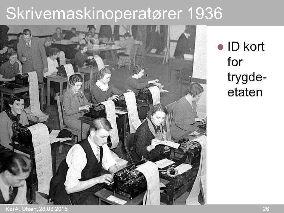 Kai A. Olsen, 28.03.2015 26 Skrivemaskinoperatører 1936 ID kort for trygde- etaten
