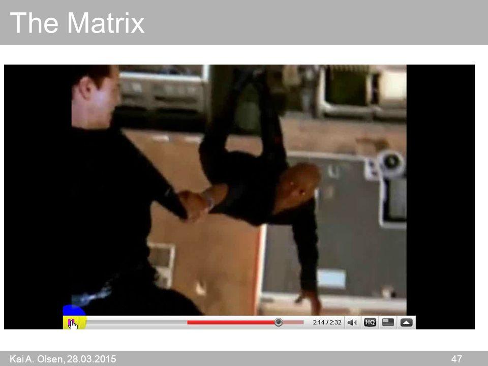 Kai A. Olsen, 28.03.2015 47 The Matrix