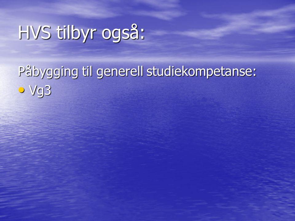 HVS tilbyr også: Påbygging til generell studiekompetanse: Vg3 Vg3