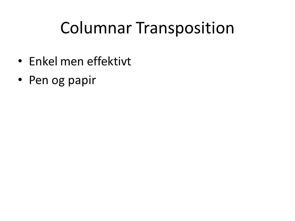 Columnar Transposition Enkel men effektivt Pen og papir