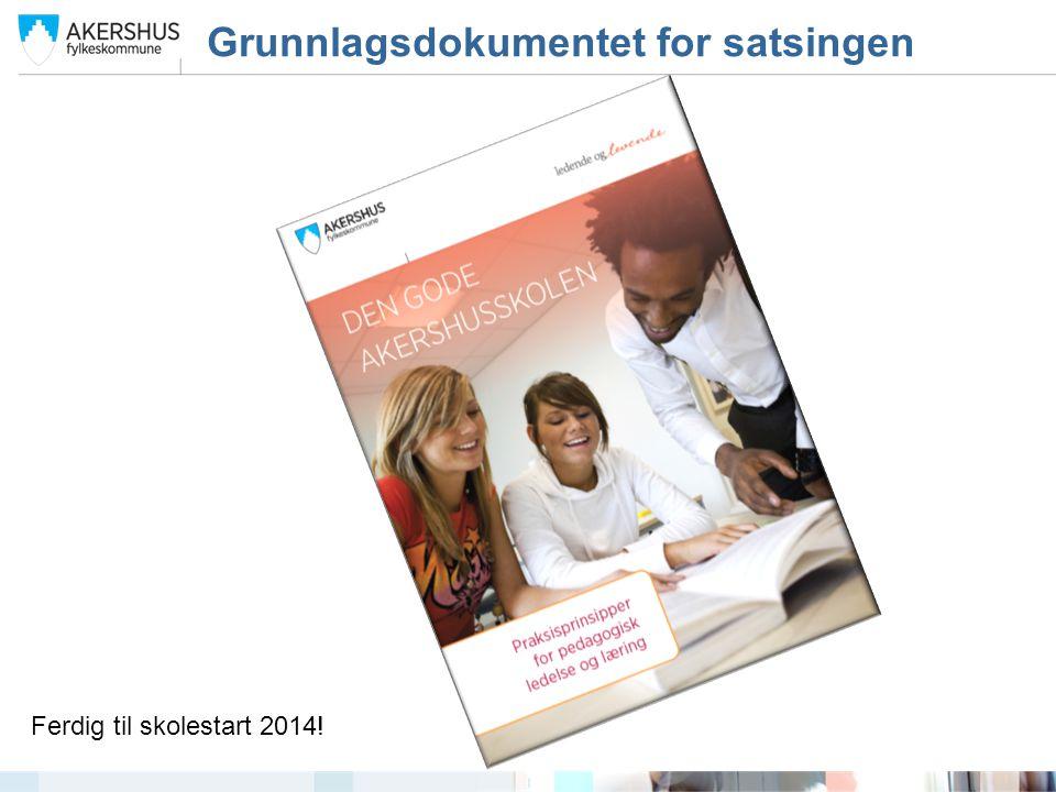 Grunnlagsdokumentet for satsingen Ferdig til skolestart 2014!