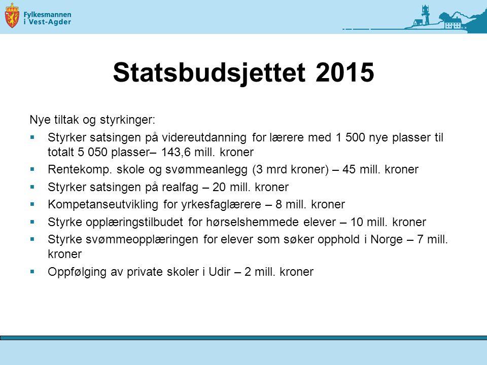 Statsbudsjettet 2015 Nye tiltak og styrkinger:  Styrker satsingen på videreutdanning for lærere med 1 500 nye plasser til totalt 5 050 plasser– 143,6 mill.