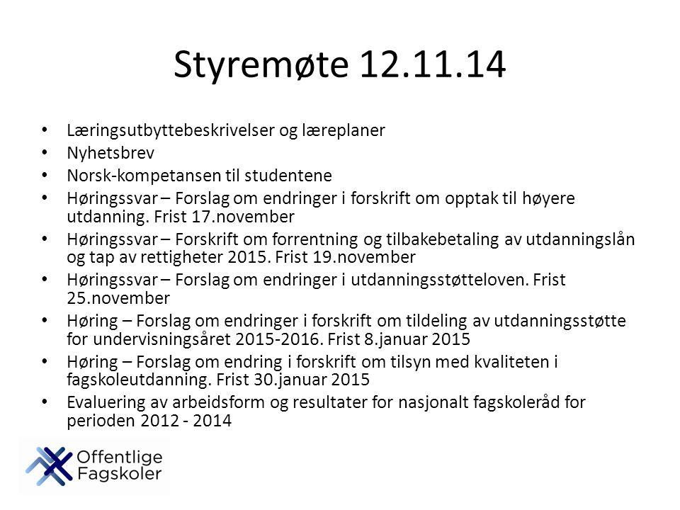 Styremøte 12.11.14 Læringsutbyttebeskrivelser og læreplaner Nyhetsbrev Norsk-kompetansen til studentene Høringssvar – Forslag om endringer i forskrift