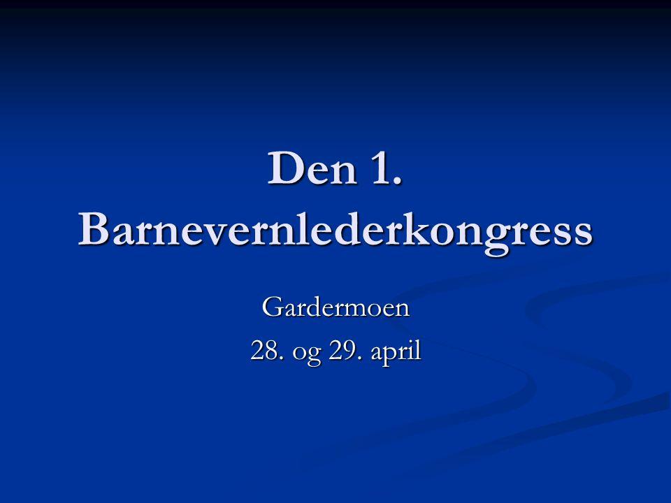 Den 1. Barnevernlederkongress Gardermoen 28. og 29. april