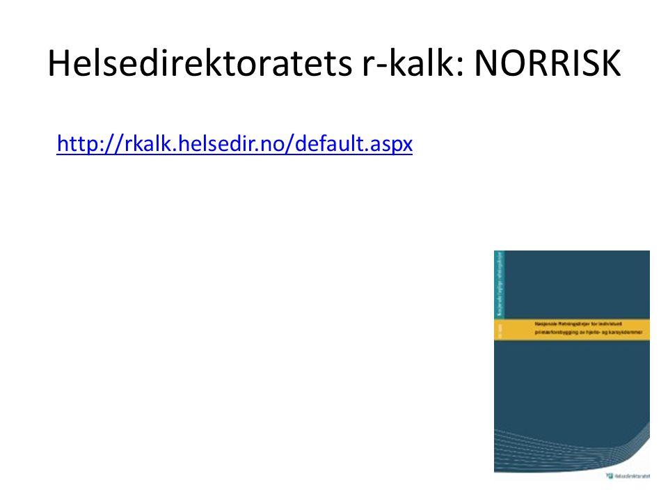 Helsedirektoratets r-kalk: NORRISK http://rkalk.helsedir.no/default.aspx