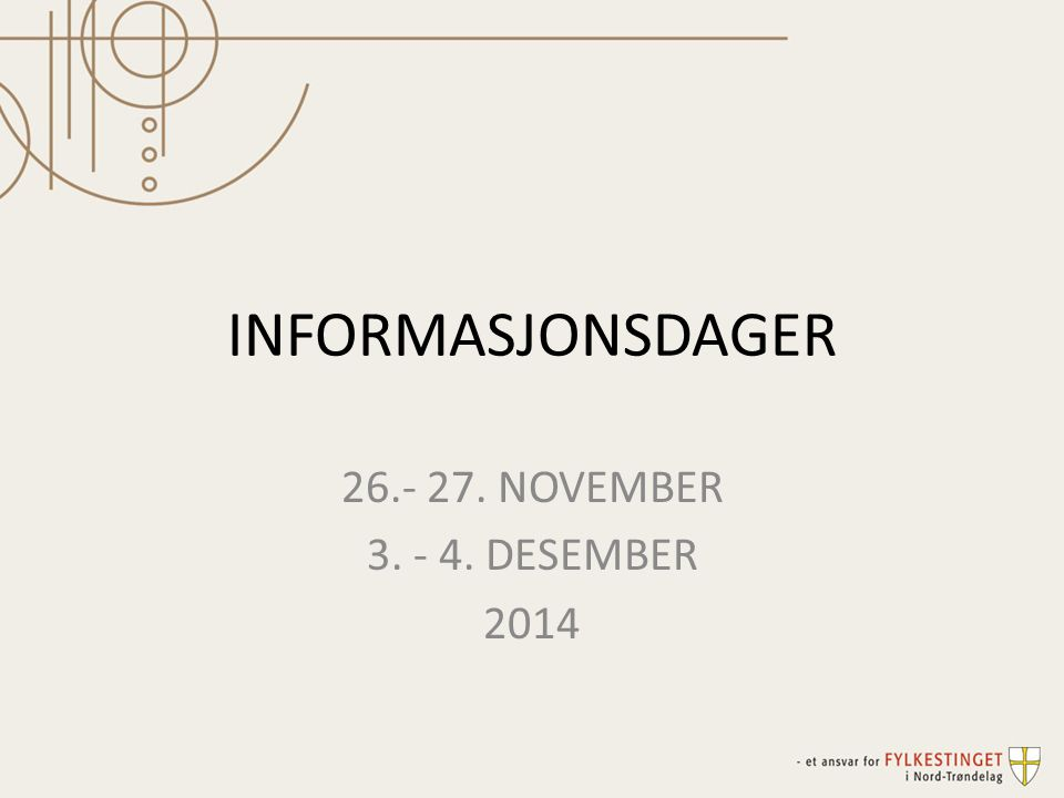 INFORMASJONSDAGER 26.- 27. NOVEMBER 3. - 4. DESEMBER 2014