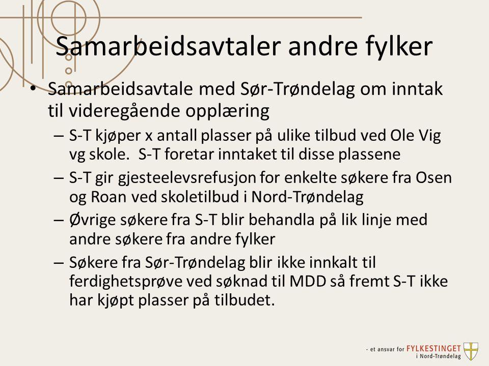 Samarbeidsavtaler andre fylker Samarbeidsavtale med Sør-Trøndelag om inntak til videregående opplæring – S-T kjøper x antall plasser på ulike tilbud v
