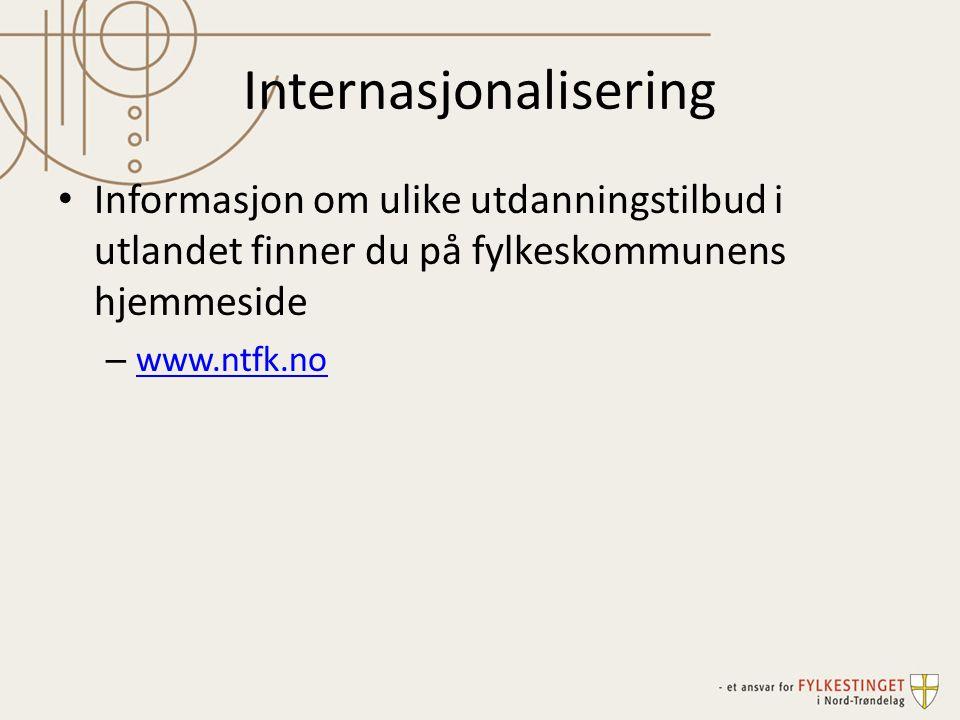 Internasjonalisering Informasjon om ulike utdanningstilbud i utlandet finner du på fylkeskommunens hjemmeside – www.ntfk.no www.ntfk.no