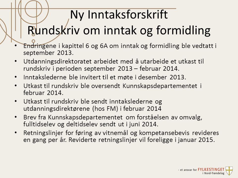 Ny Inntaksforskrift Rundskriv om inntak og formidling Endringene i kapittel 6 og 6A om inntak og formidling ble vedtatt i september 2013. Utdanningsdi