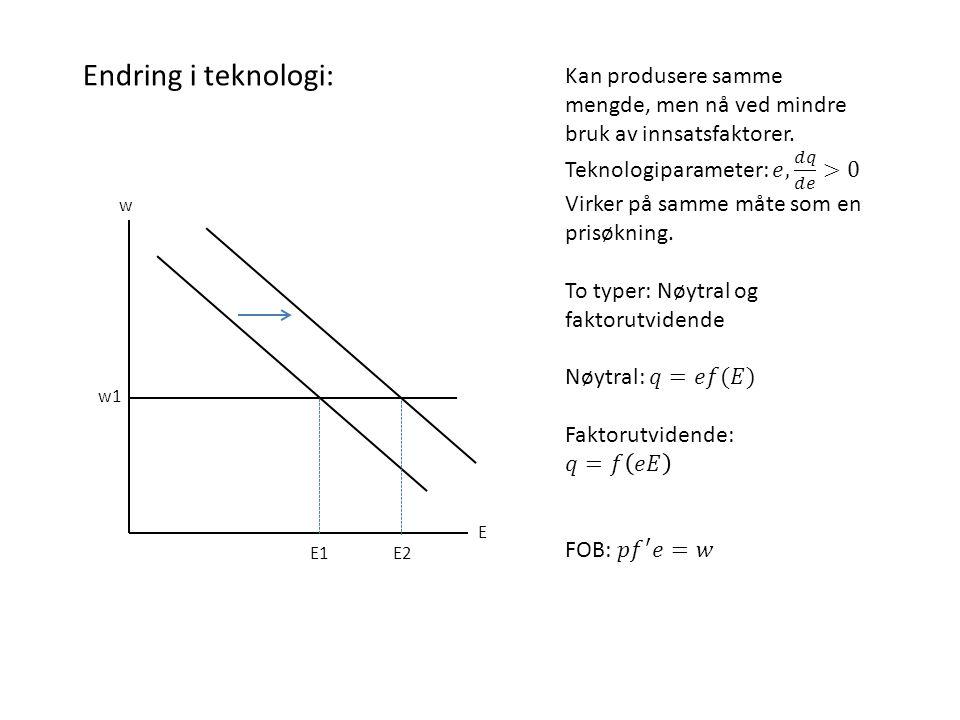 w1 E w E1E1 Endring i teknologi: E2