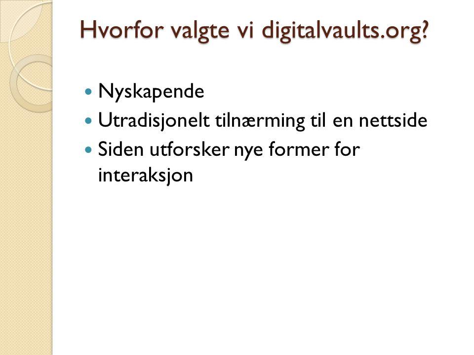 Hvorfor valgte vi digitalvaults.org.