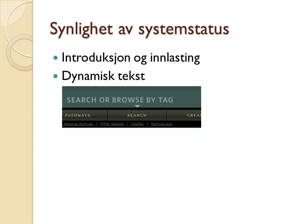 Synlighet av systemstatus Introduksjon og innlasting Dynamisk tekst
