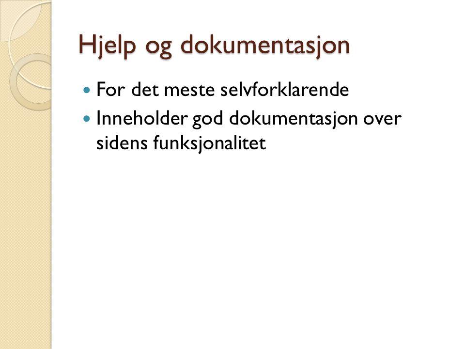 Hjelp og dokumentasjon For det meste selvforklarende Inneholder god dokumentasjon over sidens funksjonalitet