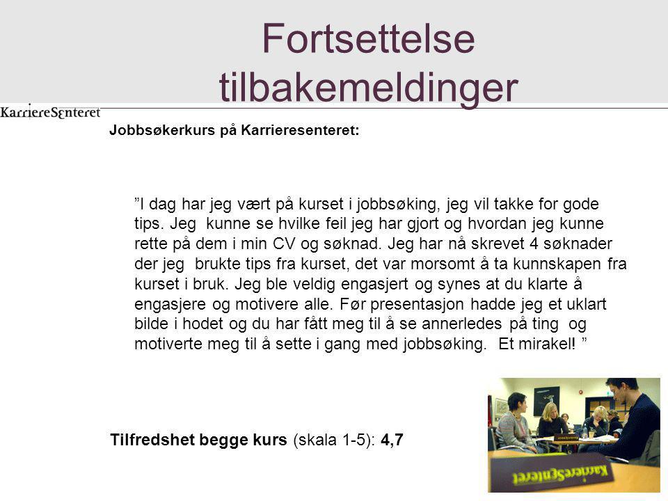 Fortsettelse tilbakemeldinger Jobbsøkerkurs på Karrieresenteret: I dag har jeg vært på kurset i jobbsøking, jeg vil takke for gode tips.